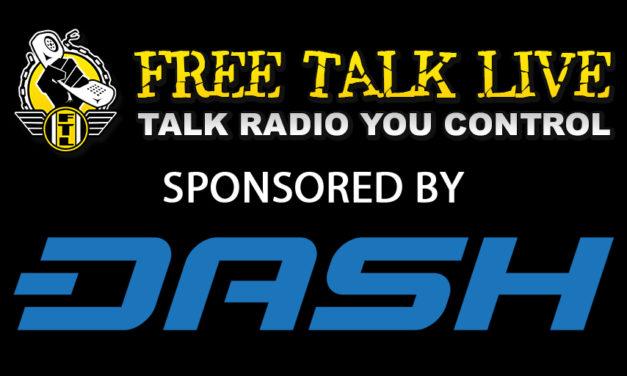 Free Talk Live Radio Show Sponsored by Dash