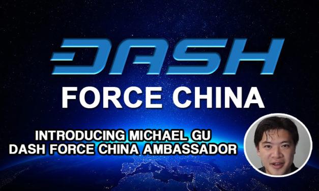 Introducing Dash Force China Ambassador Michael Gu