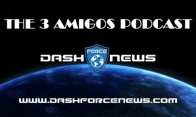 Dash Force News 3 Amigos Podcast Episode 21 with Alex Werner and Graham de Barra