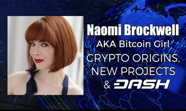 Naomi Brockwell on Bitcoin, Cryptocurrency, and Dash