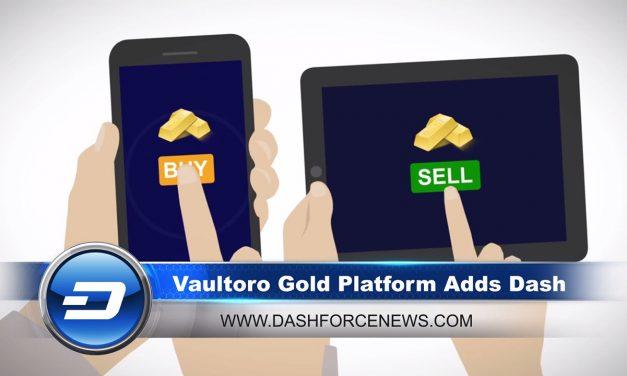 Dash News – Vaultoro Adds Dash For Gold, New Core CTO Hire & Alt 36 Add 400+ New Cannabis Merchants!