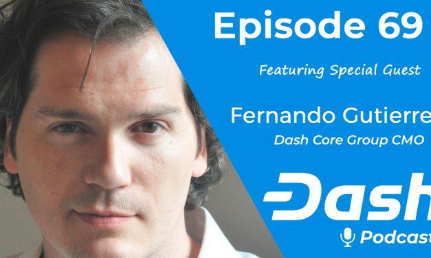 Dash Podcast 69 – Feat. Fernando Gutierrez Dash Core Group CMO
