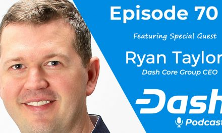 Dash Podcast 70 – Feat. Ryan Taylor Dash Core Group CEO