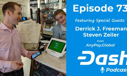 Dash Podcast 73 – Feat. Derrick J. Freeman & Steven Zeiler from AnyPay.Global
