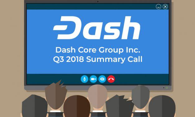 My Big Takeaways from Dash Core Team Q3 2018 Conference Call