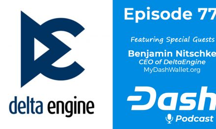Dash Podcast 77 – Feat. Benjamin Nitschke, CEO of DeltaEngine, creator of MyDashWallet.org