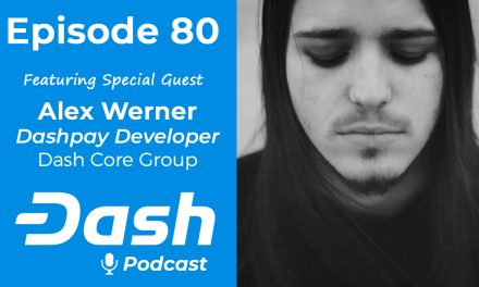 Dash Podcast 80 – Feat. Alex Werner DCG Dashpay Developer