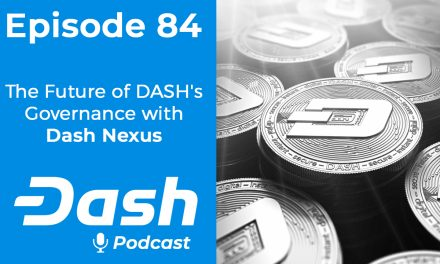 Dash Podcast 84 – The Future of Dash's Decentralized Governance with Dash Nexus