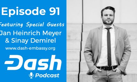 Dash Podcast 91 – Feat. Jan Heinrich Meyer & Sinay Demirel from Dash Embassy