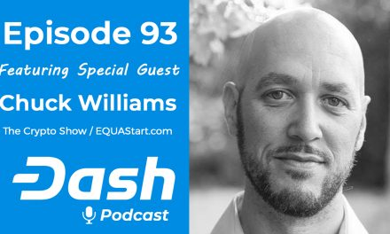 Dash Podcast 93 – Feat. Chuck Williams from The Crypto Show & EQUA Start