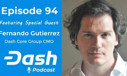 Dash Podcast 94 – Feat. Fernando Gutierrez Dash Core Group CMO