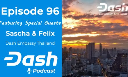 Dash Podcast 96 – Feat. Sascha & Felix from Dash Embassy Thailand