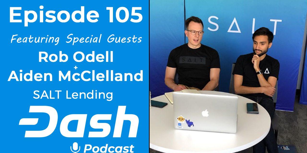 Dash Podcast 105 – Feat. Rob Odell und Aiden McClelland von SALT Lending