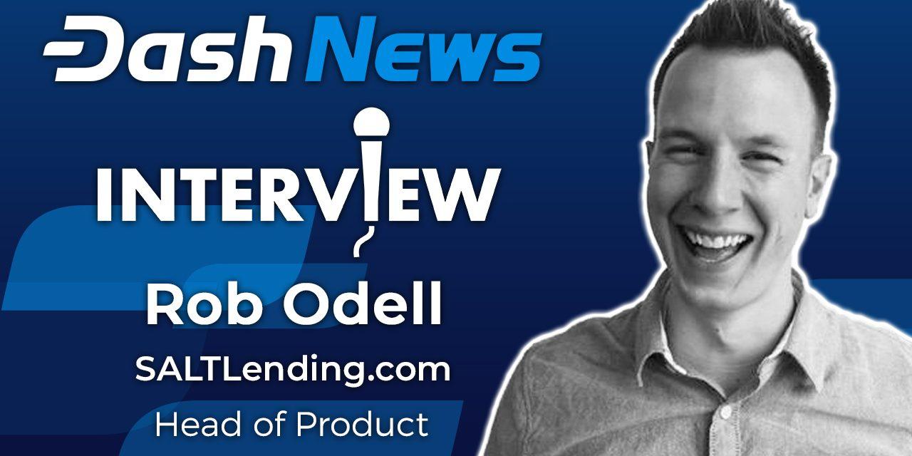 Rob Odell von SALT Lending über Dash Masternodes und das Leben als Kryptonutzer