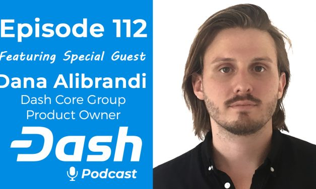 Dash Podcast 112 – Dash Platform Intro feat. Dana Alibrandi (Dash Core Group)