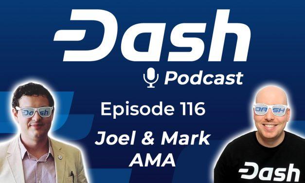 Dash Podcast 116 – AMA mit Joel & Mark & Gedanken zum Dash Core Group Q2 2019 Konferenz-Gespräch