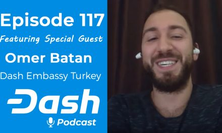 Dash Podcast 117 – Feat. Omer Batan Founder of Dash Embassy Turkey