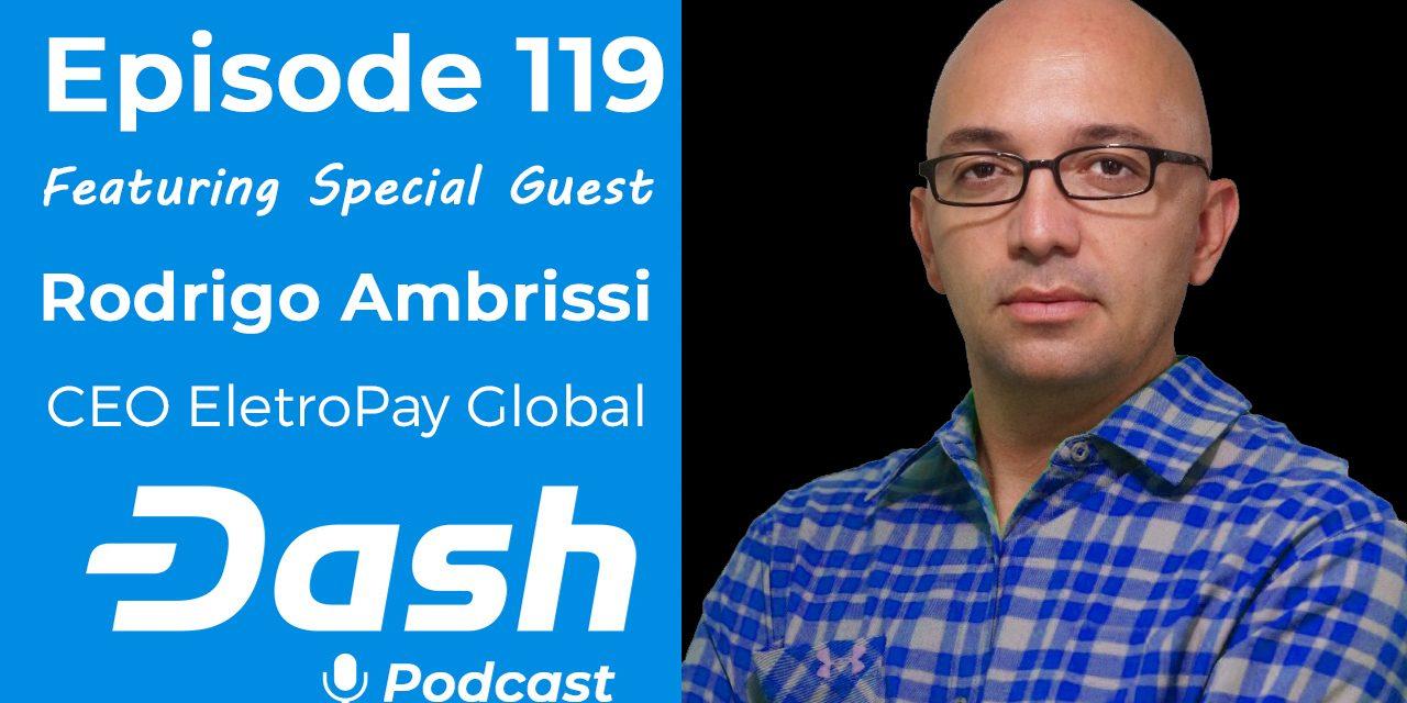 Dash Podcast 119 – Feat. Rodrigo Ambrissi CEO EletroPay Global