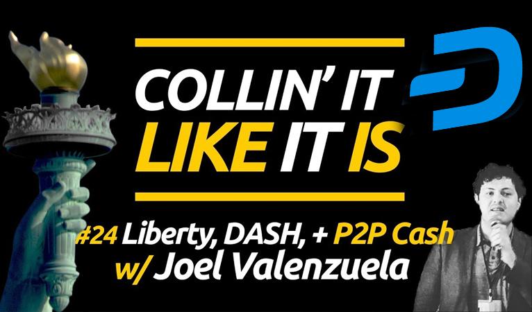 Freiheit, Dash und Peer-to-Peer Cash – Joël Valenzuela bei Collin' It Like It Is