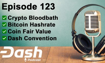 Dash Podcast 123 – Crypto Bloodbath, Bitcoin Hashrate, Coin Fair Value & Dash Convention Europe