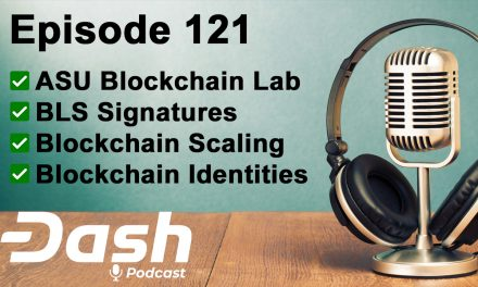 Dash Podcast 121 Feat. Dr. Darren Tapp on BLS Signatures, Scaling Blockchain & ASU Research Lab