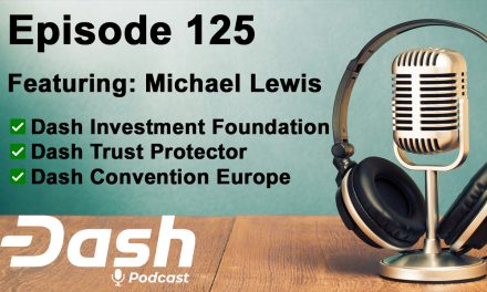 Dash Podcast 125 – Feat. Michael Lewis Dash Trust Protector & Dash Investment Foundation Supervisor