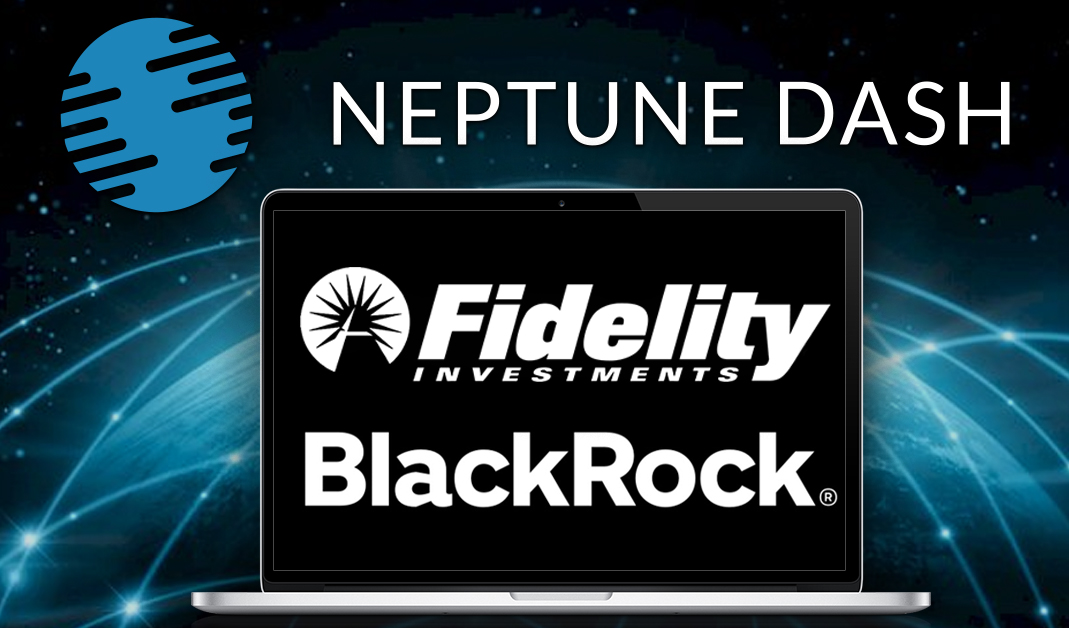 BlackRock Joins Fidelity in Significantly Investing in Masternode Company Neptune Dash