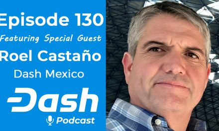 Dash Podcast 130 Feat. Roel Castaño, Dash Mexico – Sending Money from United States to Mexico