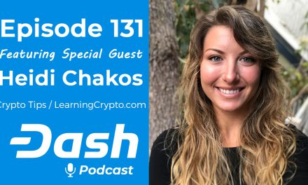 Dash Podcast 131 Feat. Heidi Chakos aka Crypto Tips