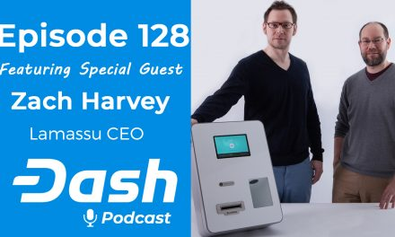 Dash Podcast 128 Feat. Zach Harvey CEO of Lamassu