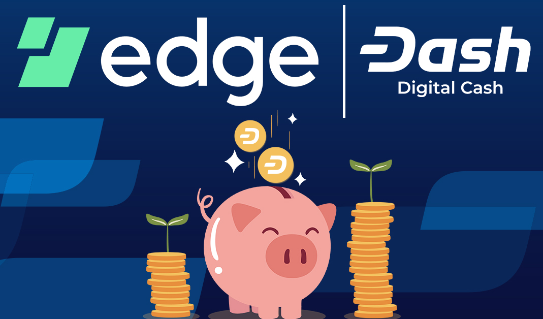 Edge Wallet Highlights Dash Evolution Update, Skeptical on Store of Value Analysis