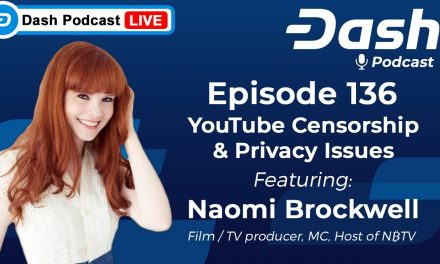 Dash Podcast 136 Feat. Naomi Brockwell – YouTube Censorship & Privacy Issues