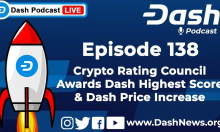 Dash Podcast 138 – Crypto Rating Council Awards Dash Top Marks & Dash Price Increase
