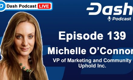 Dash Podcast 139 Feat. Michelle O'Connor Uphold Inc. VP of Communications and Community